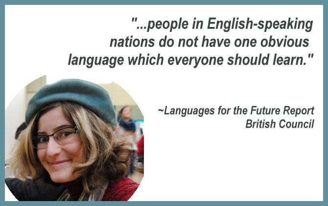 people in English-speaking nations do not have one obvious language which everyone should learn -- quote from British Council